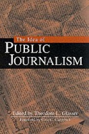 The Idea of Public Journalism (Paperback)