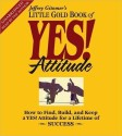 The Little Gold Book of Yes! Attitude: How to Find, Build and Keep a Yes! Attitude for a Lifetime of Success (English) Unabridged Edition: Book