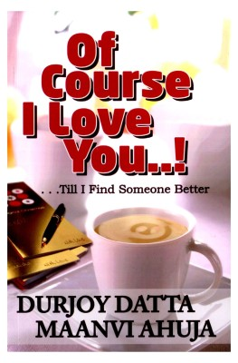 Buy Of Course I Love You ! Till I Find Someone Better (English): Book