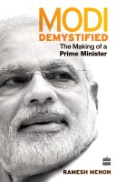 Modi Demystified: The Making of a Prime Minister (English)