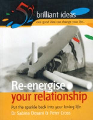 Re-Energise Your Relationship : Put the Sparkle Back into Your Loving Life (English) 01 Edition price comparison at Flipkart, Amazon, Crossword, Uread, Bookadda, Landmark, Homeshop18