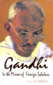 Gandhi: In The Mirror of Foreign Scholar (English) 01 Edition (Hardcover)
