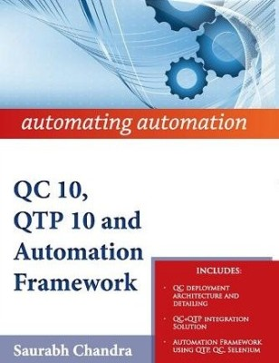 Buy QC 10, QTP 10 AND AUTOMATION FRAMEWORK (English) 1st  Edition: Book