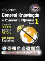 Objective General Knowlegde & Current Affairs (Level 1) : Useful for UPSC / State PCS / Bank Clerk / PO / SSC / CDS / NDA / Railways / Armed Forces / DSSSB / MBA (English) 1st Edition: Book