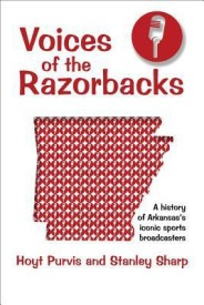 Voices of the Razorbacks: A History of Arkansas's Iconic Sports Broadcasters (English) (Paperback)