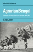Agrarian Bengal: Economy, Social Structure and Politics, 1919-1947 (Cambridge South Asian Studies) (English): Book
