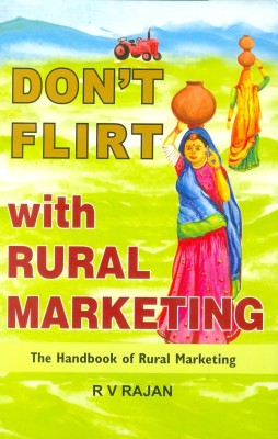 Dont Flirt with Rural Marketing (English) price comparison at Flipkart, Amazon, Crossword, Uread, Bookadda, Landmark, Homeshop18
