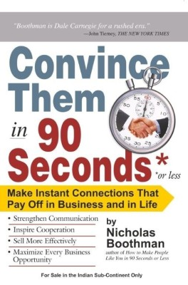 Convince Them in 90 Seconds or Less (English) price comparison at Flipkart, Amazon, Crossword, Uread, Bookadda, Landmark, Homeshop18