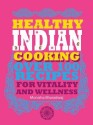 Healthy Indian Cooking Over 100 Recipes: Book