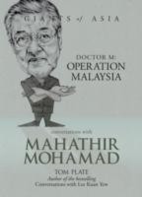 Conversations with Mahathir Mohamad: Doctor M: Operation Malaysia (English)