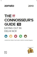 Zomato: The Connoisseur's Guide to Eating out in Delhi NCR (English): Book