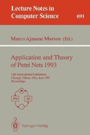 Application and Theory of Petri Nets 1993: 14th International Conference, Chicago, Illinois, USA, June 21-25, 1993. Proceedings (English) (Paperback)