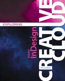 Exploring Adobe Indesign Creative Cloud (English) (Paperback)