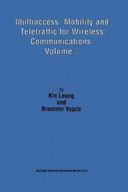 Multiaccess, Mobility and Teletraffic for Wireless Communications: Volume 3 (English) (Paperback)