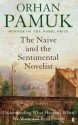 The Naive and the Sentimental Novelist: Understanding What Happens When We Write and Read Novels: Book