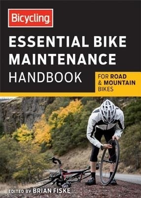 Bicycling(r) Essential Bike Maintenance Handbook: For Road and Mountain Bikes