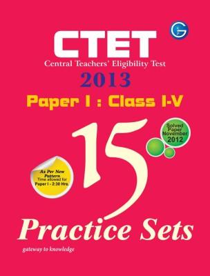 CTET Central Teacher's Eligibility Test 2013: 15 Practice Sets Solved Paper November 2012 for Class I - V (Paper - 1) 1st  Edition price comparison at Flipkart, Amazon, Crossword, Uread, Bookadda, Landmark, Homeshop18