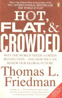 Hot, Flat, and Crowded : Why the World Needs a Green Revolution; And How We Can Renew Our Global Future (English): Book