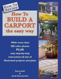 How to Build a Carport: The Easy Way (English) (Paperback)