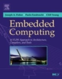 Embedded Computing: A VLIW Approach to Architecture, Compilers and Tools (English) (Hardcover)