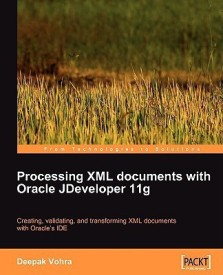 Processing XML Documents with Oracle JDeveloper 11g (English) (Paperback)
