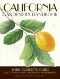 California Gardener's Handbook: Your Complete Guide: Select * Plan * Plant * Maintain * Problem-Solve (B)