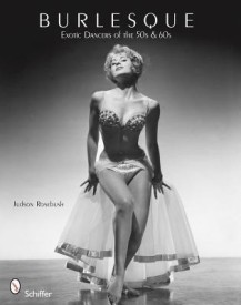 Burlesque: Exotic Dancers of the 50s and 60s (English) (Paperback)
