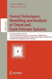 Formal Techniques, Modelling and Analysis of Timed and Fault-Tolerant Systems: Joint International Conferences on Formal Modeling and Analysis of Timed Systems, Formats 2004 and Formal Techniques in Real Time and Fault-Tolerant Systems, Ftrtft 2004, Grenob