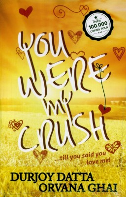 Buy You Were My Crush!...till you said you love me! (Author Signed Copy) (English): Book