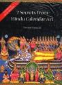 7 SECRETS FROM HINDU CALENDAR ART 1ST ED (English): Book