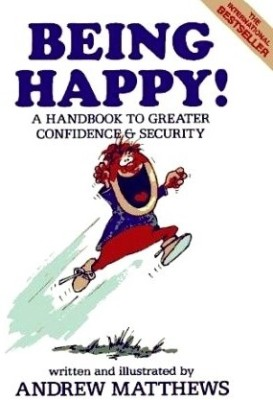 Buy Being Happy: A Handbook to Greater Confidence and Security: Book