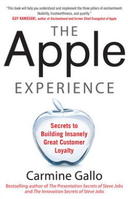 Buy The Apple Experience: Secrets to Building Insanely Great Customer Loyalty 1st  Edition: Book
