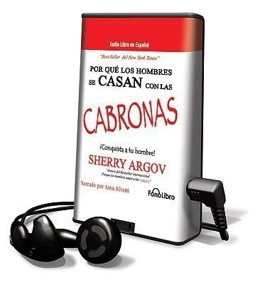 Por Que los Hombres Se Casan Con las Cabronas [With Earbuds] (Spanish Edition)