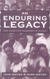 An Enduring Legacy: The Story of Basques in Idaho (Basque) (Basque Series) (English) (Paperback)