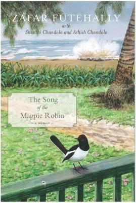 The Song of the Magpie Robin : A Memoir (English) price comparison at Flipkart, Amazon, Crossword, Uread, Bookadda, Landmark, Homeshop18