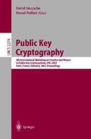 Public Key Cryptography: 5th International Workshop on Practice and Theory in Public Key Cryptosystems, Pkc 2002, Paris, France, February 12 14, 2002 Proceedings (English) (Paperback)