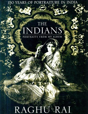 The Indians : Portraits from My Album price comparison at Flipkart, Amazon, Crossword, Uread, Bookadda, Landmark, Homeshop18
