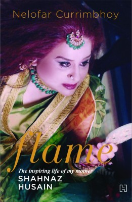 Buy Flame: The Story of My Mother, Shahnaz Husain: Book