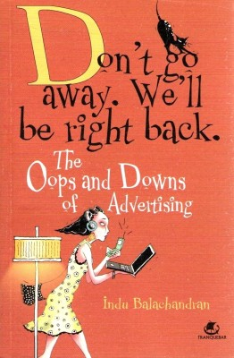 Buy Don?t Go Away. We?ll Be Right Back: The Oops and Downs of Advertising (English): Book