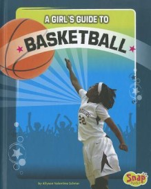 A Girl's Guide to Basketball (English) (Library Binding)