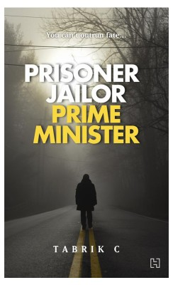 Buy Prisoner, Jailor, Prime Minister: Book