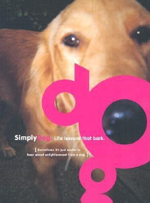 Simply Dog: Life Lessons That Bark price comparison at Flipkart, Amazon, Crossword, Uread, Bookadda, Landmark, Homeshop18
