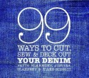 99 Ways to Cut, Sew & Deck Out Your Denim (English): Book