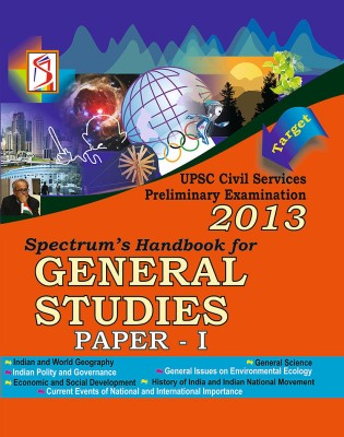 Buy Target Spectrum's Handbook for General Studies: UPSC Civil Services Preliminary Examination 2013 (Paper - 1) (English) 23rd  Edition: Book