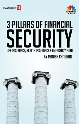3 Pillars Of Financial SECURITY (Life Insurance,Health Insurance & Emergency Fund) price comparison at Flipkart, Amazon, Crossword, Uread, Bookadda, Landmark, Homeshop18