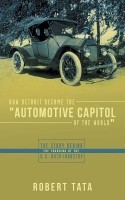How Detroit Became the Automotive Capitol of the World (English): Book