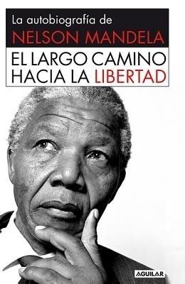 El Largo Camino Hacia la Libertad: La Autobiografia de Nelson Mandela = Long Walk to Freedom (Spanish) price comparison at Flipkart, Amazon, Crossword, Uread, Bookadda, Landmark, Homeshop18