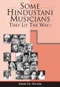 Some Hindustani Musicians: They Lit the Way!: Book
