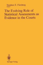The Evolving Role of Statistical Assessments as Evidence in the Courts (English) (Paperback)