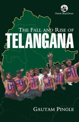 Buy The Fall and Rise of Telangana 1st  Edition: Book